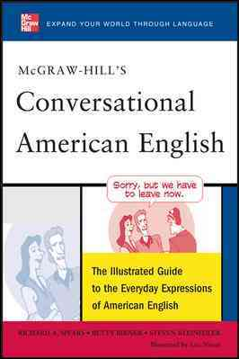 McGraw-Hill's Conversational American English By Spears, Richard A./ Birner, Betty/ Kleinedler, Steven/ Nisset, Luc (ILT)